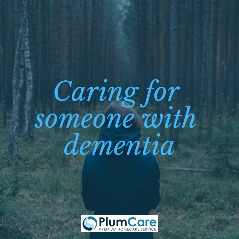 Caring for someone with dementia